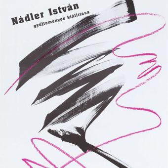 Nádler István gyűjteményes kiállítása
