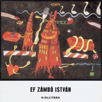 ef Zámbó István kiállítása