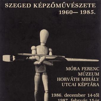 Szeged Képzőművészete 1960-1985